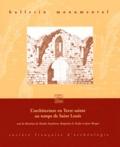 Nicolas Faucherre et Benjamin Kedar - Bulletin monumental N° 164-1/2006 : L'architecture en Terre sainte au temps de Saint Louis.