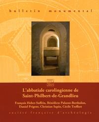 François Heber-Suffrin et Bénédicte Palazzo-Bertholon - Bulletin monumental N° 173-2, Juin 2015 : L'abbatiale carolingienne de Saint-Philbert-de-Grandlieu.