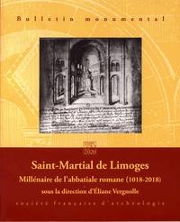 Eliane Vergnolle - Bulletin monumental N° 178-1, mars 2020 : Saint-Martial de Limoges - Millénaire de l'abbatiale romane (1018-2018).