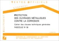 Ministère de l'Equipement - Cahier des clauses techniques générales N° 5 1995 : Protection des ouvrages métalliques contre la corrosion.
