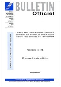 Ministère de l'Equipement et  Secrétariat d'Etat au Tourisme - Cahier des clauses techniques générales N° 70-91 bis : Construction de trottoirs - Fascicule 32.