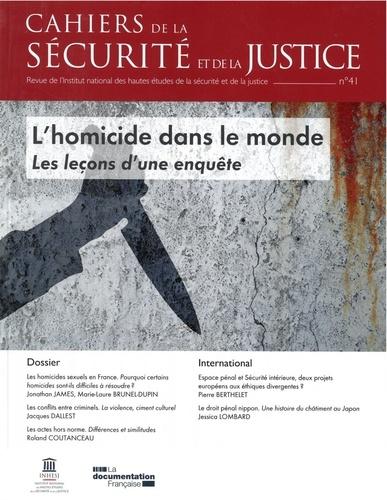 INHESJ - Cahiers de la sécurité et de la justice N° 41 : L'homicide dans le monde - Les leçons d'une enquête.