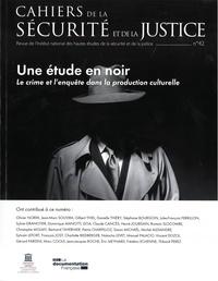 INHESJ - Cahiers de la sécurité et de la justice N° 42 : Une étude en noir - Le crime et l'enquête dans la production culturelle.