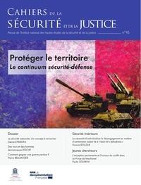 INHESJ - Cahiers de la sécurité et de la justice N° 45/2019 : Protéger le territoire. Le continuum sécurité-défense - Intelligence artificielle, Big data, algorithmes et prédictivité, robots et cyber sécurité, etc.