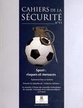 INHESJ - Cahiers de la sécurité N° 11, janvier-mars  : Sport : risques et menaces.