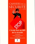 Patrice Hernu - Cahiers de la sécurité N° 16, avril-juin 20 : L'école face au défi de la sécurité.