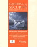 André-Michel Ventre - Cahiers de la sécurité N° 21, Octobre 2012 : La sécurité énergétique.