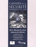 André-Michel Ventre - Cahiers de la sécurité N° 24, Juin 2013 : Affronter les crises, vingt ans de réflexion.