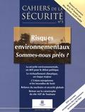 Angel Angelidis - Cahiers de la sécurité N° 3, Janvier-Mars 2 : Risques environnementaux, sommes-nous prêts ?.