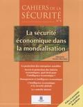 INHES - Cahiers de la sécurité N° 4, Avril-Juin 200 : La sécurité économique dans la mondialisation.
