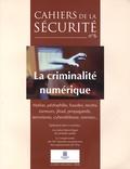 Patrice Hernu - Cahiers de la sécurité N° 6, Octobre-Décemb : La criminalité numérique.