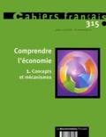 Benoît Ferrandon et Bernard Guerrien - Cahiers français N° 315 Juillet-Août : Comprendre l'économie - Tome 1, Concepts et mécanismes.