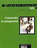 Benoît Ferrandon et  Collectif - Cahiers français N° 321 Juillet-Août : Comprendre le management.