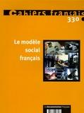 Philippe Tronquoy et François-Xavier Merrien - Cahiers français N° 330, Janvier-Févr : Le modèle social français.