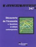 Olivia Montel-Dumont - Cahiers français N° 347, Novembre-déc : Découverte de l'économie - Tome 2, Questions et débats contemporains.