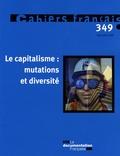 Olivia Montel-Dumont - Cahiers français N° 349, Mars-avril 2 : Le capitalisme : mutations et diversité.