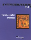 Olivia Montel-Dumont - Cahiers français N° 353, Novembre-déc : Travail, emploi, chômage.