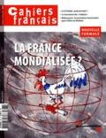 Serge Berstein et Thierry Madiès - Cahiers français N° 367, Mars-Avril 2 : La France mondialisée ?.