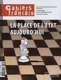 Philippe Tronquoy et Olivia Montel - Cahiers français N° 379, mars-avril 2 : La place de l'Etat aujourd'hui.