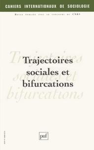 Michel Grossetti et Claire Bidart - Cahiers internationaux de sociologie N° 120, Janvier-Juin : Trajectoires sociales et bifurcations.