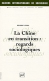 Aurore Merle et Lun Zhang - Cahiers internationaux de sociologie N° 122, Janvier-Juin : La Chine en transition : regards sociologiques.