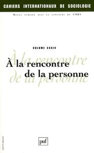 Dorothée Dussy et Anne Raulin - Cahiers internationaux de sociologie N° 124, Janvier-Juin : A la rencontre de la personne.