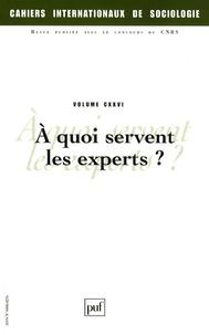 Isabelle Berrebi-Hoffmann et Michel Lallement - Cahiers internationaux de sociologie N° 126, Janvier-juin : A quoi servent les experts ?.