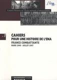 Yves Guéna et Arnaud Teyssier - Cahiers pour une histoire de l'ENA N° 1 : France combattante Mars 1946 - Juillet 1947.