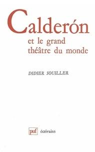 Didier Souiller - Calderon de la Barca et le grand théâtre du monde.