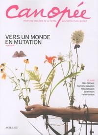 Gilles Clément et Raymond Depardon - Canopée N° 8/2010 : Vers un monde en mutation.
