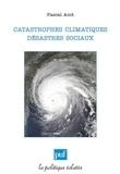 Pascal Acot - Catastrophes climatiques, désastres sociaux.