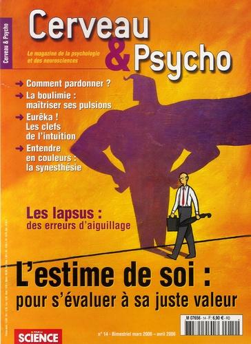 Christophe André - Cerveau & Psycho N° 14, Mars-Avril 20 : L'estime de soi : pour s'évaluer à sa juste valeur.
