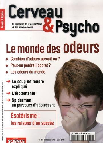 François Savatier et Philippe Ribeau-Gesippe - Cerveau & Psycho N° 21, Mai-juin 2007 : Le monde des odeurs.