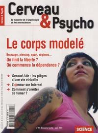 Bernard Andrieu et Sébastien Bohler - Cerveau & Psycho N° 22, Juillet-Août : Le corps modelé.