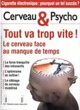 Françoise Pétry - Cerveau & Psycho N° 61, Janvier-févri : Tout va trop vite ! - Le cerveau face au manque de temps.