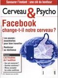 Françoise Pétry - Cerveau & Psycho N° 62, Mars-avril 20 : Facebook change-t-il notre cerveau ?.