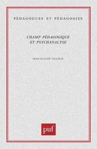 Jean-Claude Filloux - Champ pédagogique et psychanalyse.