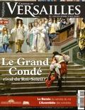 David Chanteranne - Château de Versailles N° 24, janvier-févri : Le Grand Condé - Rival du Roi-Soleil ?.