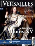 David Chanteranne - Château de Versailles N° 26, juillet-août- : Le jeune roi Louis XV.