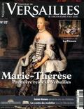 David Chanteranne - Château de Versailles N° 27, octobre-novem : Marie-Thérèse - Première reine de Versailles.