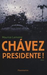 Maurice Lemoine - Chavez Présidente !.
