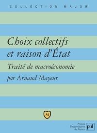 Arnaud Mayeur - Choix collectifs et raison d'Etat - Traité de macroéconomie.
