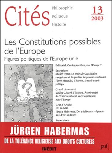 Collectif - Cités  N° 13/2003 : Les Constitutions possibles de l'Europe. - Figures politiques de l'Europe unie.