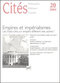 Yves Charles Zarka et Hubert Védrine - Cités N° 20/2004 : Empires et impérialismes - Les Etats-Unis, un empire différent des autres ?.
