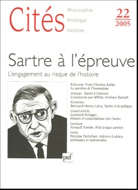 Yves Charles Zarka et Jeffrey-Andrew Barash - Cités N° 22 : Sartre à l'épreuve - L'engagement au risque de l'histoire.