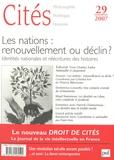 Yves Charles Zarka et Thierry Ménissier - Cités N° 29, 2007 : Les nations : renouvellement ou déclin ? - Identités nationales et réécritures des histoires.
