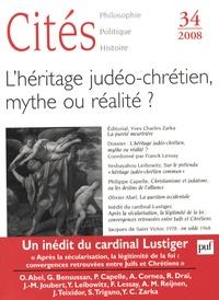 Yves Charles Zarka et Franck Lessay - Cités N° 34 : L'héritage judéo-chrétien, mythe ou réalité ?.