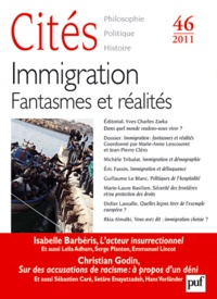 Marie-Anne Lescourret et Charles Ramond - Cités N° 46/2011 : Immigration, Fantasmes et réalités.