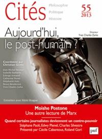 Christian Godin - Cités N° 55/2013 : Aujourd'hui, le post-humain ?.