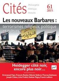 Christian Godin - Cités N° 61/2015 : Les nouveaux Barbares : terrorismes religieux, politique et culturel.
